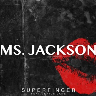 SUPERFINGER Feat. GENIUS JANE – Ms Jackson