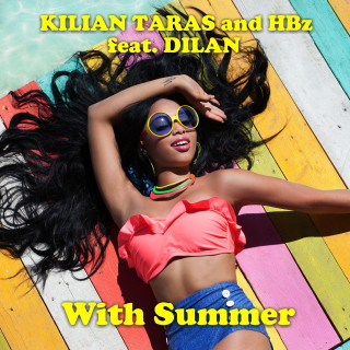 KILIAN TARAS & HBz feat. DILAN – With Summer